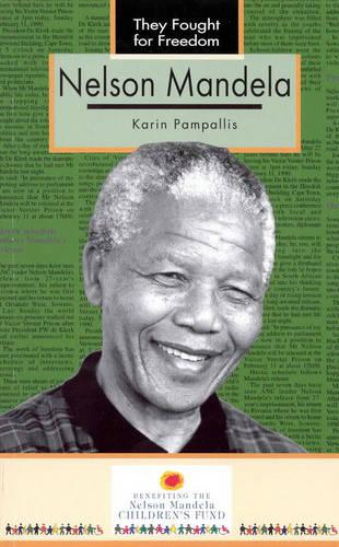 They Fought for Freedom: Nelson Mandela: Grade 10 - 12 - They Fought for Freedom (Paperback)