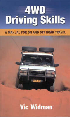 4wd Driving Skills: a Manual for on and Off Road Travel (Paperback)