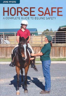 Horse Safe: A Complete Guide for Equine Safety (Paperback)