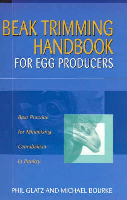 Beak Trimming Handbook for Egg Producers: Best Practice for Minimising Cannibalism in Poultry (Paperback)