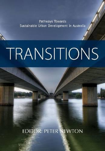 Transitions: Pathways Towards Sustainable Urban Development in Australia (Hardback)