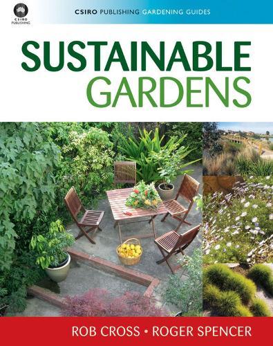 Sustainable Gardens - CSIRO Publishing Gardening Guides (Paperback)