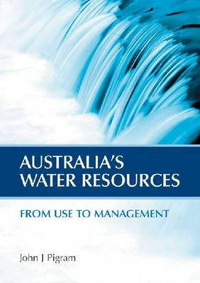 Australia's Water Resources: From Use to Management (Paperback)