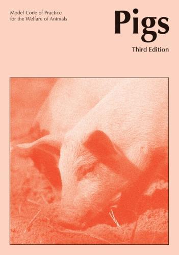 Model Code of Practice for the Welfare of Animals: Pigs: Model Codes of Practice for the Welfare of Animals Pigs (Paperback)