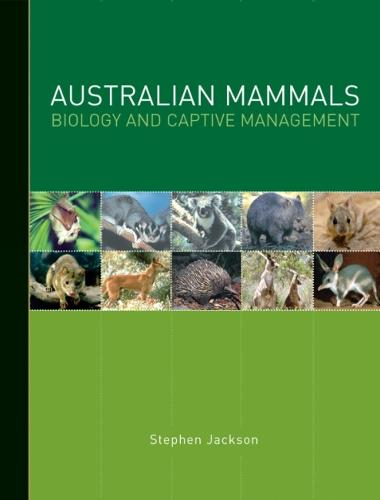 Australian Mammals: Biology and captive management (Paperback)