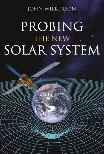 Probing the New Solar System (Paperback)