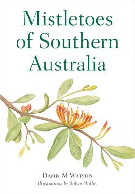Mistletoes of Southern Australia (Paperback)