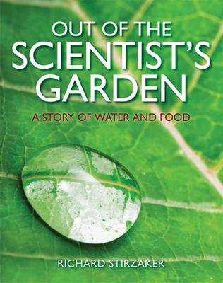 Out of the Scientist's Garden: A Story of Water and Food (Paperback)