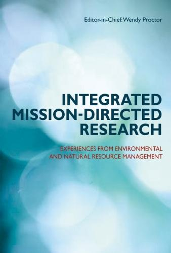 Integrated Mission-directed Research: Experiences from Environmental and Natural Resource Management (Paperback)