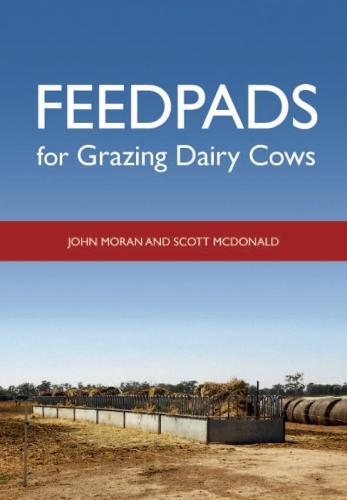 Feedpads for Grazing Dairy Cows (Paperback)