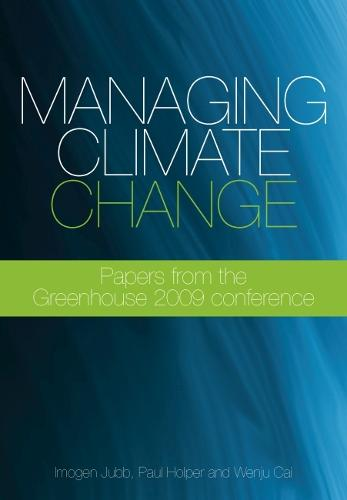 Managing Climate Change: Papers from the GREENHOUSE 2009 Conference (Hardback)