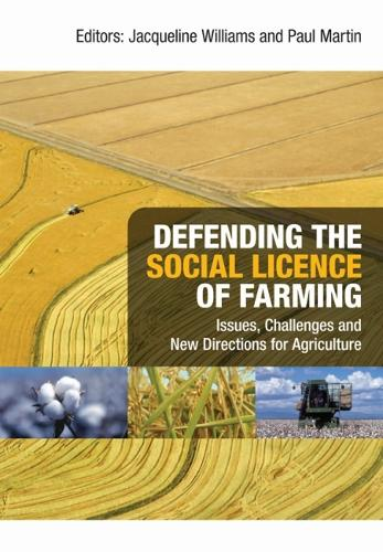 Defending the Social Licence of Farming: Issues, Challenges and New Directions for Agriculture (Paperback)