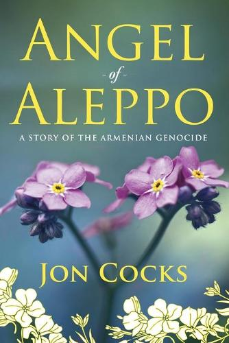 Angel of Aleppo: A Story of the Armenian Genocide (Paperback)