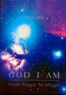 God I am: From Tragic to Magic (Paperback)