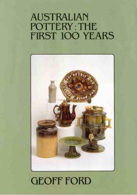 Australian Pottery: The First 100 Years (Hardback)