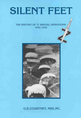 """Silent Feet: History of """"Z"""" Special Operations Against the Japanese (Paperback)"""