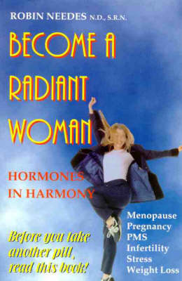 Become a Radiant Woman: Hormones in Harmony (Paperback)