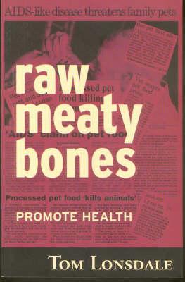 Raw Meaty Bones: Promote Health (Paperback)