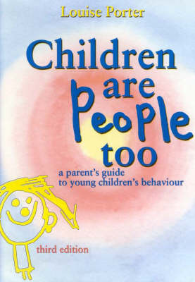 Children are People Too: A Parent Guide to Younger Children's Behaviour (Paperback)