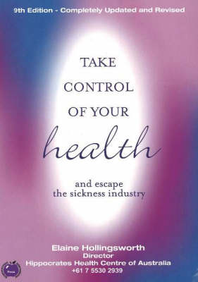 Take Control of Your Health and Escape the Sickness Industry (Paperback)