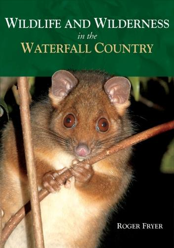 Wildlife and Wilderness in the Waterfall Country (Paperback)
