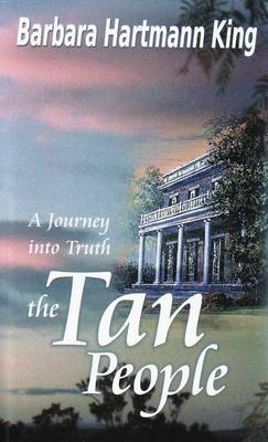 The Tan People: Journey into Truth (Paperback)