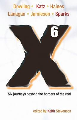 X6: Six Journeys Beyond the Borders of the Real (Paperback)