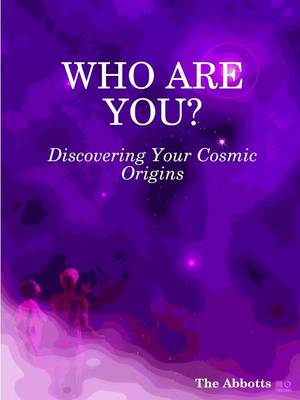 Who Are You?: Discovering Your Cosmic Origins (Paperback)