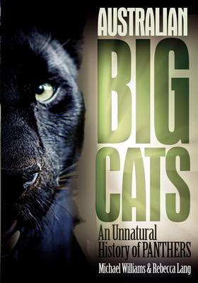 Australian Big Cats: An Unnatural History of Panthers (Paperback)