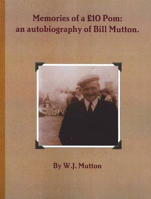Memories of a GBP10 Pom: an Autobiography of Bill Mutton (Paperback)