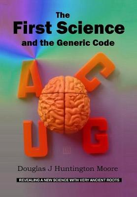 The First Science - and the Generic Code (Hardback)