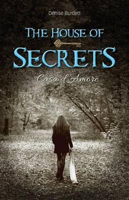 The House of Secrets: Casa D'Amore (Paperback)