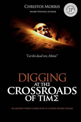 Digging at the Crossroads of Time (Paperback)