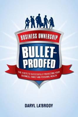 Business Ownership Bulletproofed (Paperback)