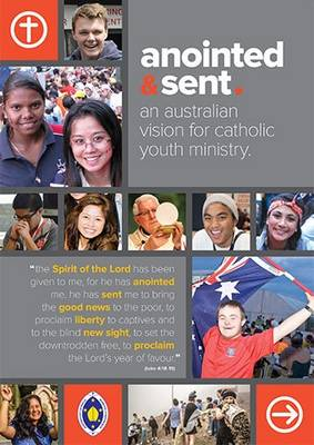 Anointed and Sent: Australian Vision for Youth Catholic Ministry (Paperback)
