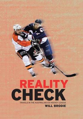 Reality Check: Travels in the Australian Ice Hockey League (Paperback)