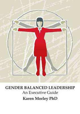 Gender Balanced Leadership: An Executive Guide (Paperback)