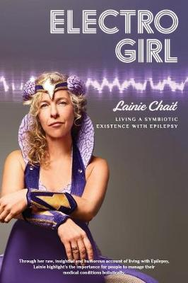 Electro Girl: Living a Symbiotic Existence with Epilepsy (Paperback)