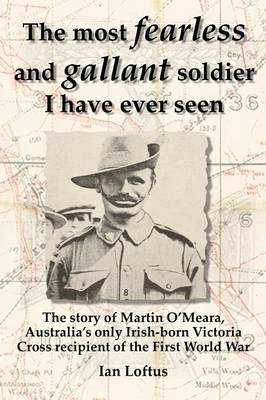 The Most Fearless and Gallant Soldier I Have Ever Seen (Paperback)