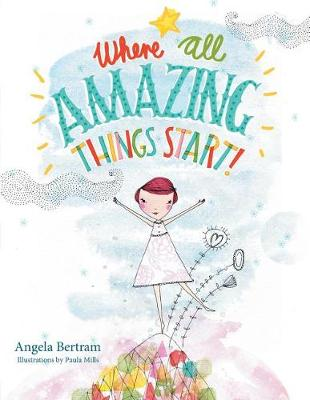 Where All Amazing Things Start (Paperback)
