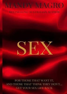 Sex: Get It. Want It. Have It. (Paperback)