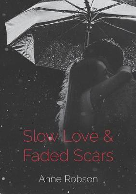 Slow Love and Faded Scars (Paperback)