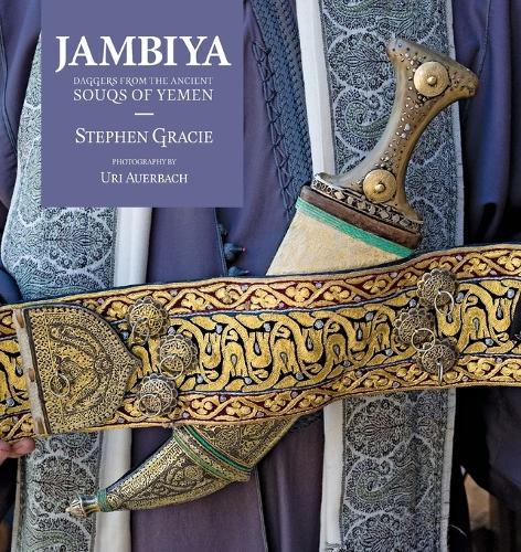 Jambiya: Daggers from the Ancient Souqs of Yemen (Paperback)