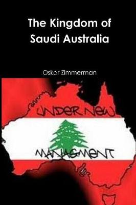 The Kingdom of Saudi Australia (Paperback)