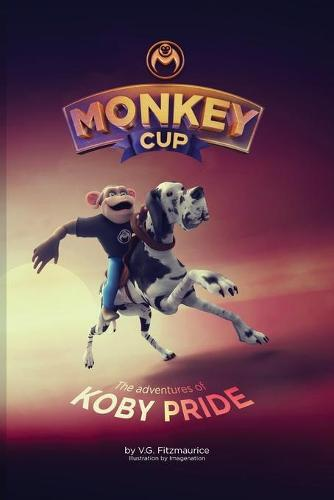 Monkey Cup: Adventures of Koby Pride - Monkey Cup 1 (Paperback)