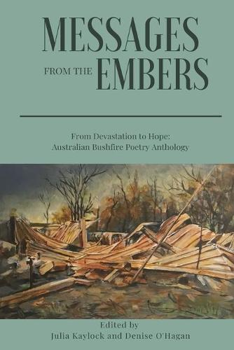 Messages from the Embers: From Devastation to Hope, Australian Bushfire Anthology (Paperback)