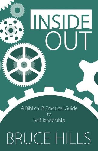 Inside Out: A Biblical and Practical Guide to Self-Leadership (Paperback)