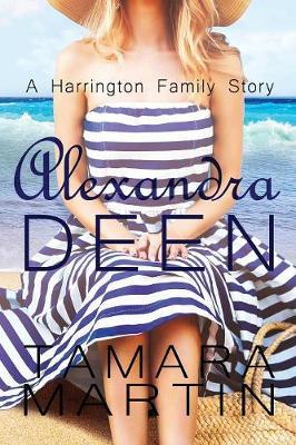 Alexandra Deen: A Harrington Family Story - Harringtons 1 (Paperback)