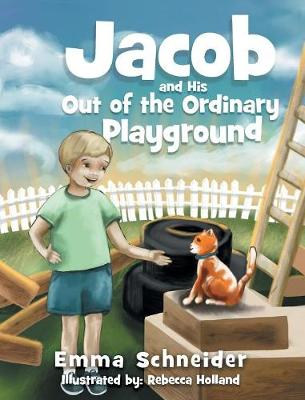 Jacob and His Out of the Ordinary Playground (Hardback)
