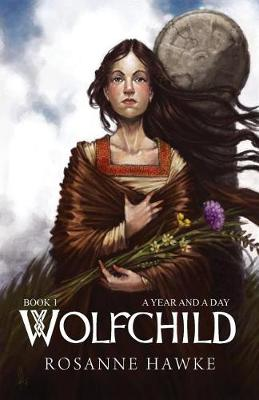 Wolfchild: Book One: A Year and a Day - Wolfchild 1 (Paperback)